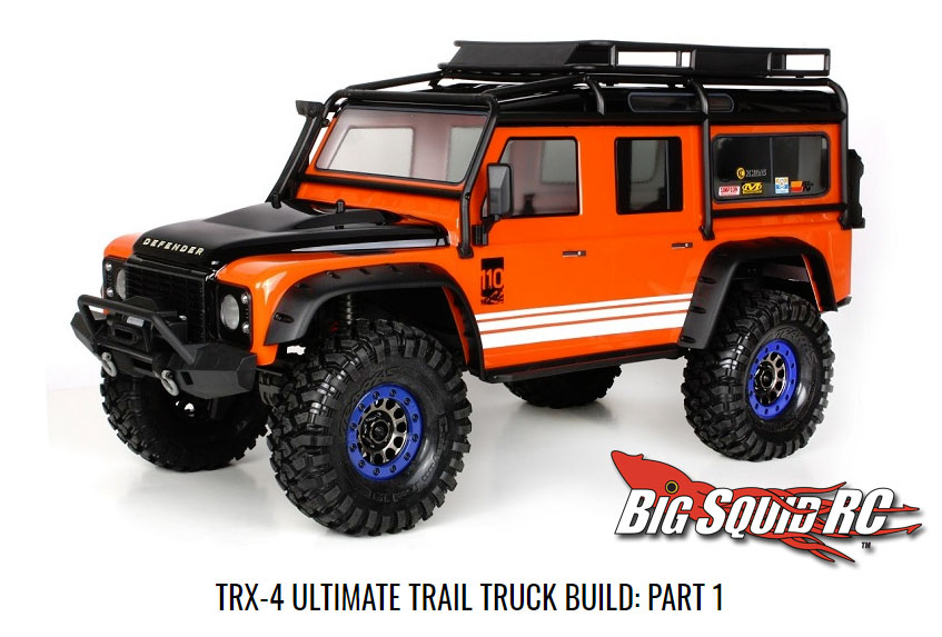 Traas Trx 4 Ultimate Trail Truck Build Squid Rc Car And